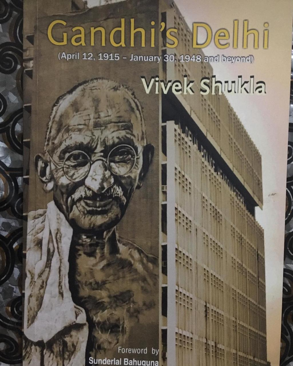 Gandhi's Delhi: A vivid piece on Gandhi Ji ties with Delhi in a span of thirty-three years